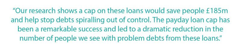 Our research shows a cap on these loans would save people 850m...